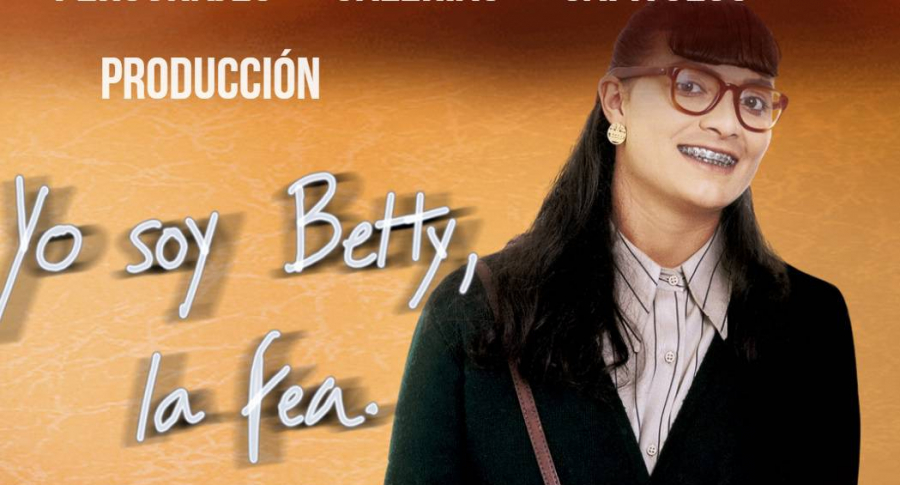 'Yo soy Betty, la fea'.
