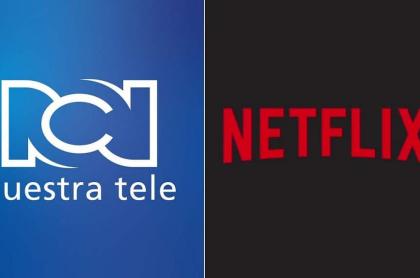 Los de RCN y Netflix.
